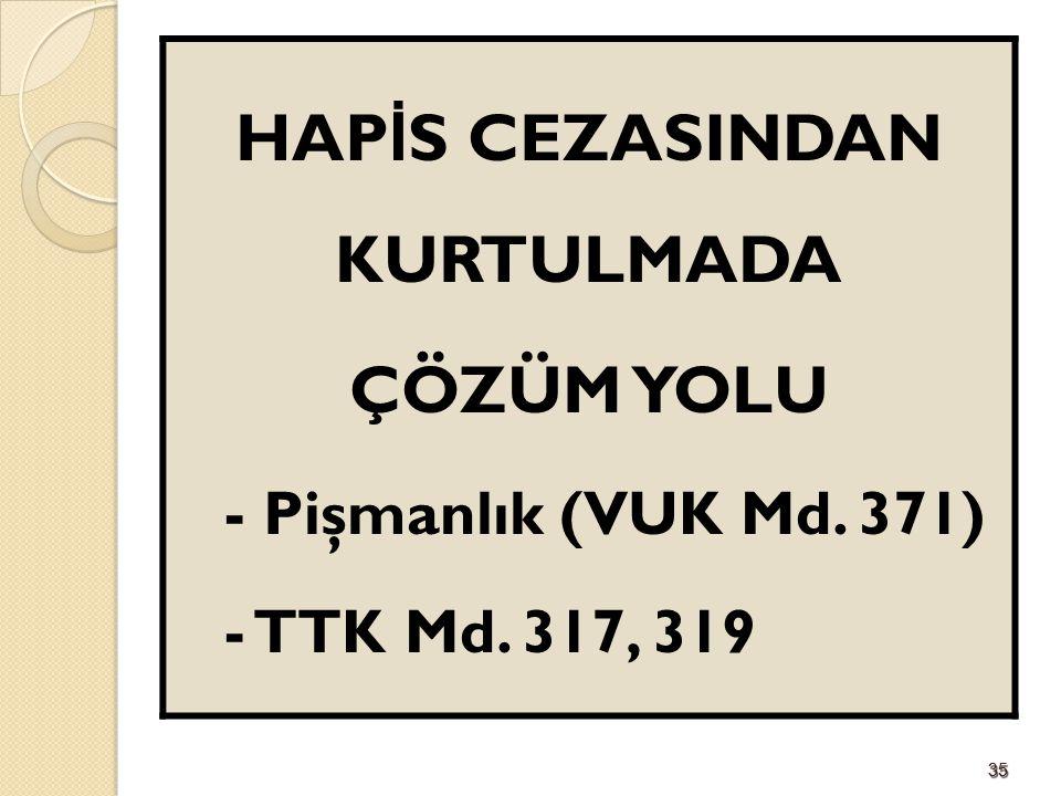 HAPİS CEZASINDAN KURTULMADA