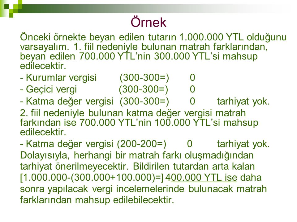 Örnek - Kurumlar vergisi (300-300=) 0 - Geçici vergi (300-300=) 0