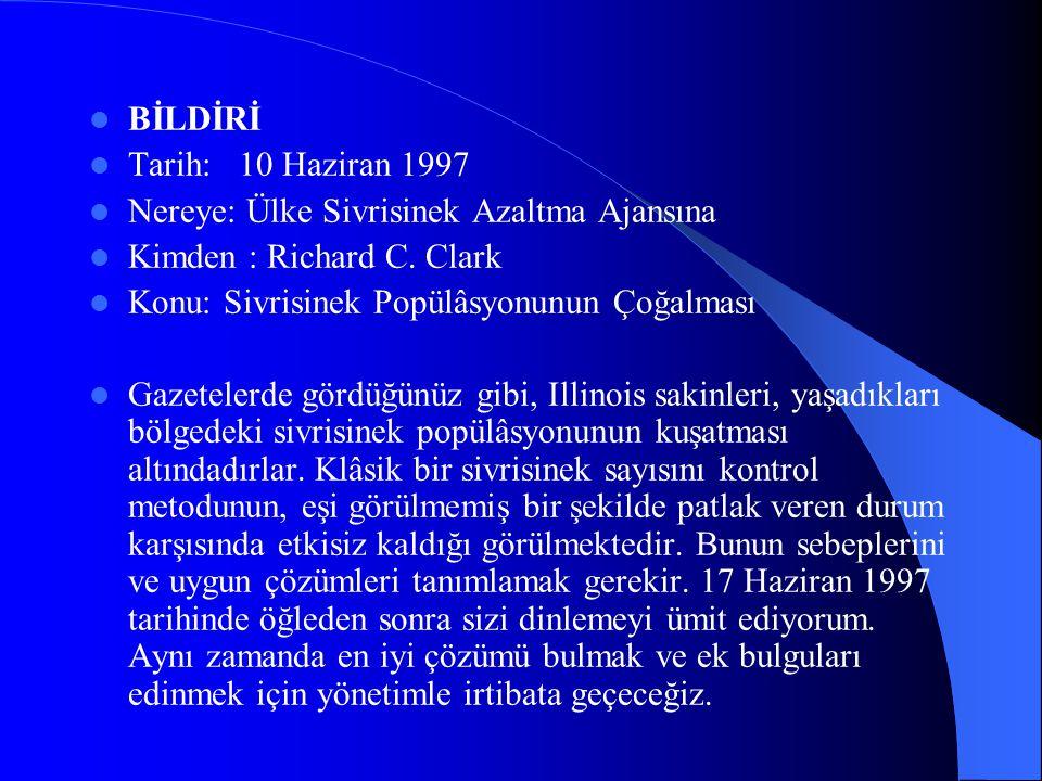 BİLDİRİ Tarih: 10 Haziran 1997. Nereye: Ülke Sivrisinek Azaltma Ajansına. Kimden : Richard C. Clark.