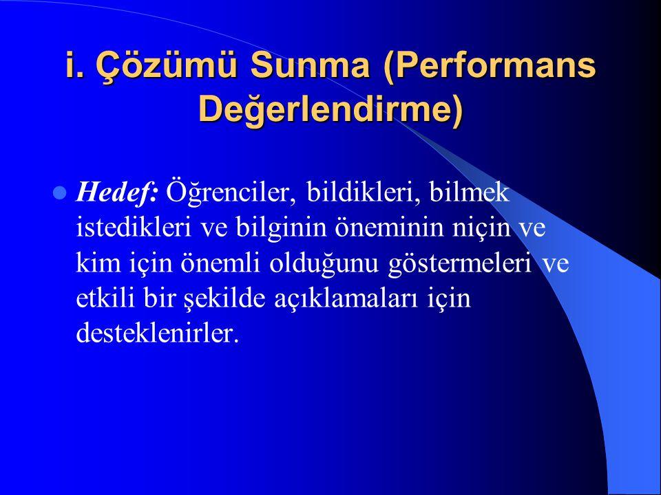 i. Çözümü Sunma (Performans Değerlendirme)