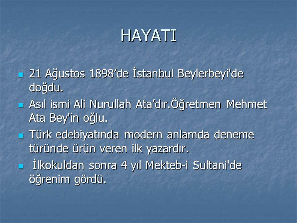 HAYATI 21 Ağustos 1898'de İstanbul Beylerbeyi de doğdu.