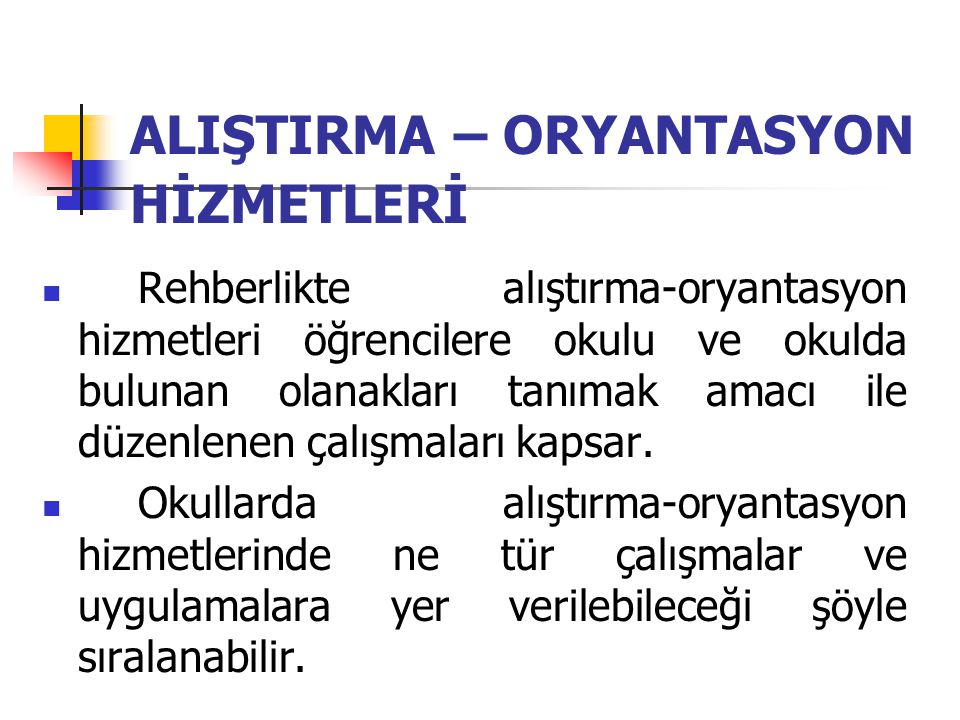 ALIŞTIRMA – ORYANTASYON HİZMETLERİ