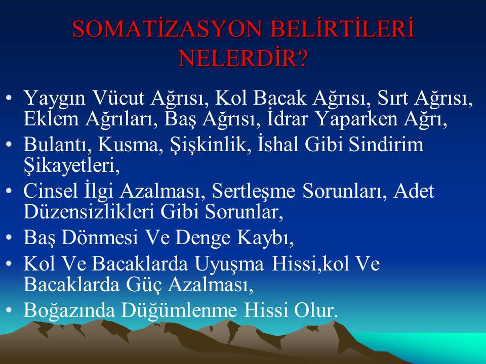 SOMATİZASYON BELİRTİLERİ NELERDİR