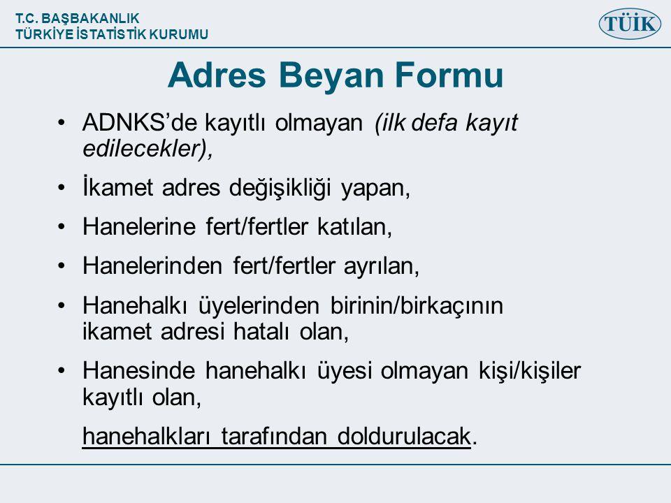 Adres Beyan Formu ADNKS'de kayıtlı olmayan (ilk defa kayıt edilecekler), İkamet adres değişikliği yapan,