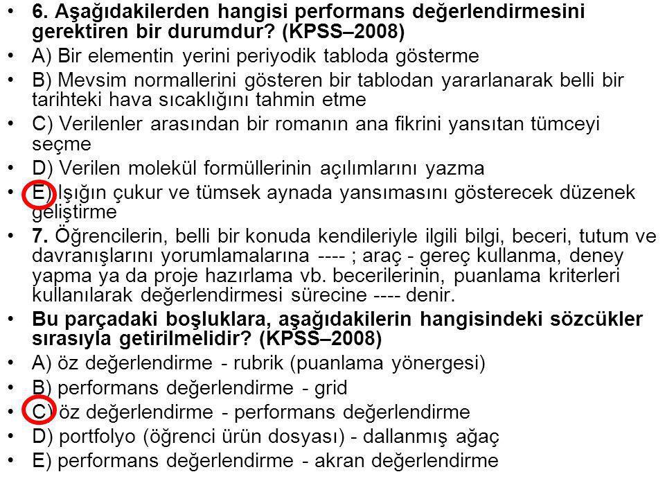 6. Aşağıdakilerden hangisi performans değerlendirmesini gerektiren bir durumdur (KPSS–2008)
