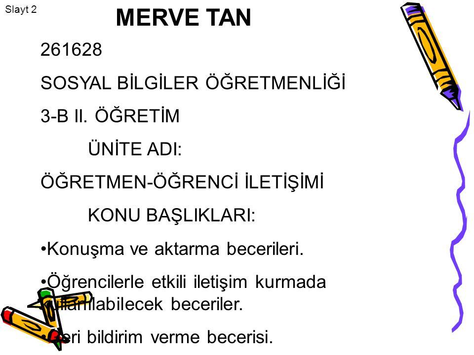 MERVE TAN 261628 SOSYAL BİLGİLER ÖĞRETMENLİĞİ 3-B II. ÖĞRETİM