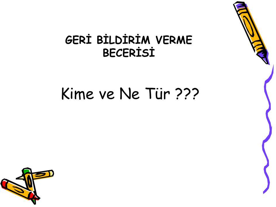 GERİ BİLDİRİM VERME BECERİSİ