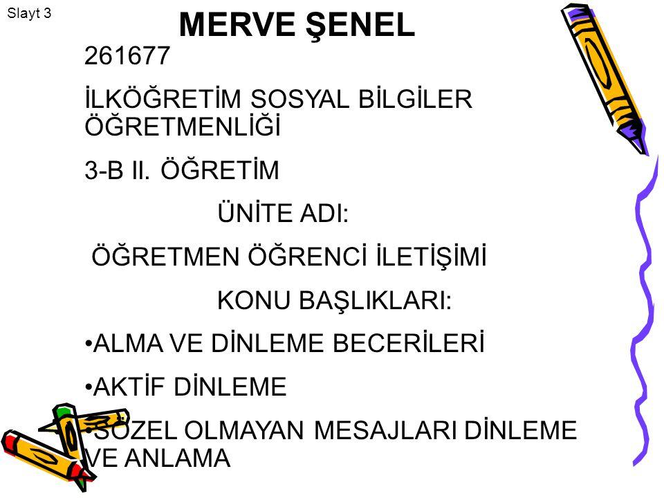 MERVE ŞENEL 261677 İLKÖĞRETİM SOSYAL BİLGİLER ÖĞRETMENLİĞİ