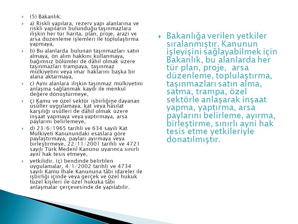 (5) Bakanlık;