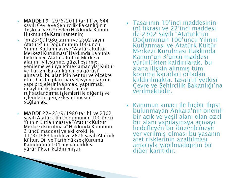 MADDE 19- 29/6/2011 tarihli ve 644 sayılı Çevre ve Şehircilik Bakanlığının Teşkilat ve Görevleri Hakkında Kanun Hükmünde Kararnamenin;