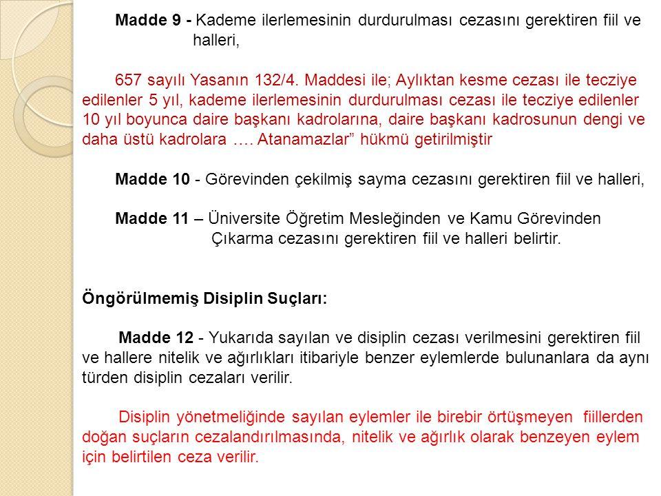 Madde 9 - Kademe ilerlemesinin durdurulması cezasını gerektiren fiil ve