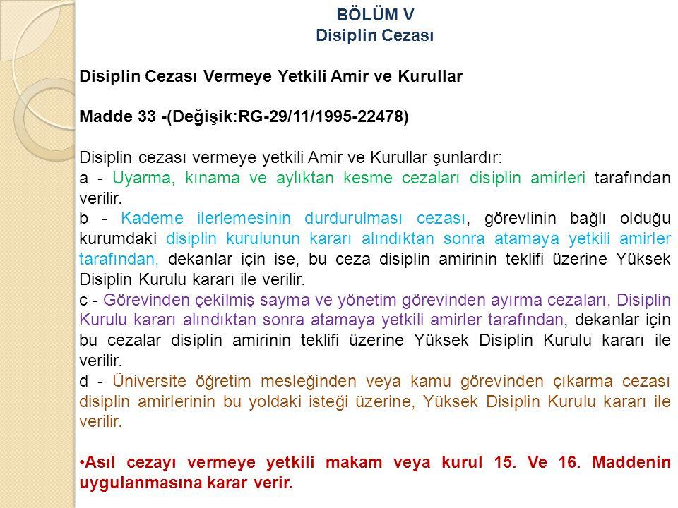 BÖLÜM V Disiplin Cezası. Disiplin Cezası Vermeye Yetkili Amir ve Kurullar. Madde 33 -(Değişik:RG-29/11/1995-22478)