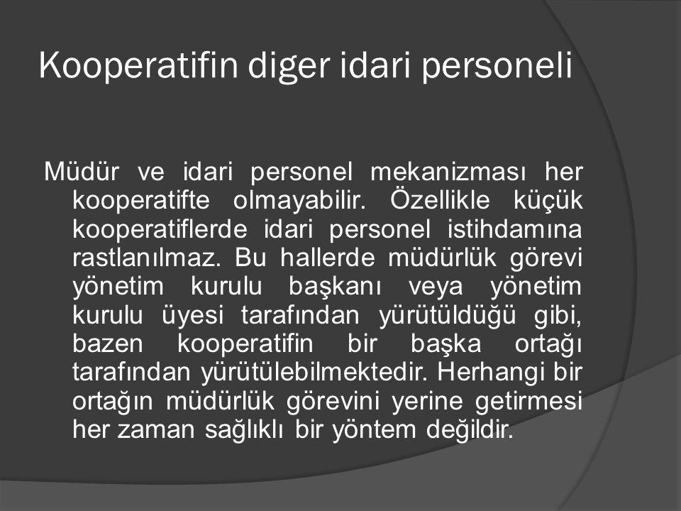 Kooperatifin diger idari personeli