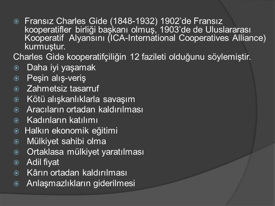 Fransız Charles Gide (1848-1932) 1902'de Fransız kooperatifler birliği başkanı olmuş, 1903'de de Uluslararası Kooperatif Alyansını (ICA-International Cooperatives Alliance) kurmuştur.