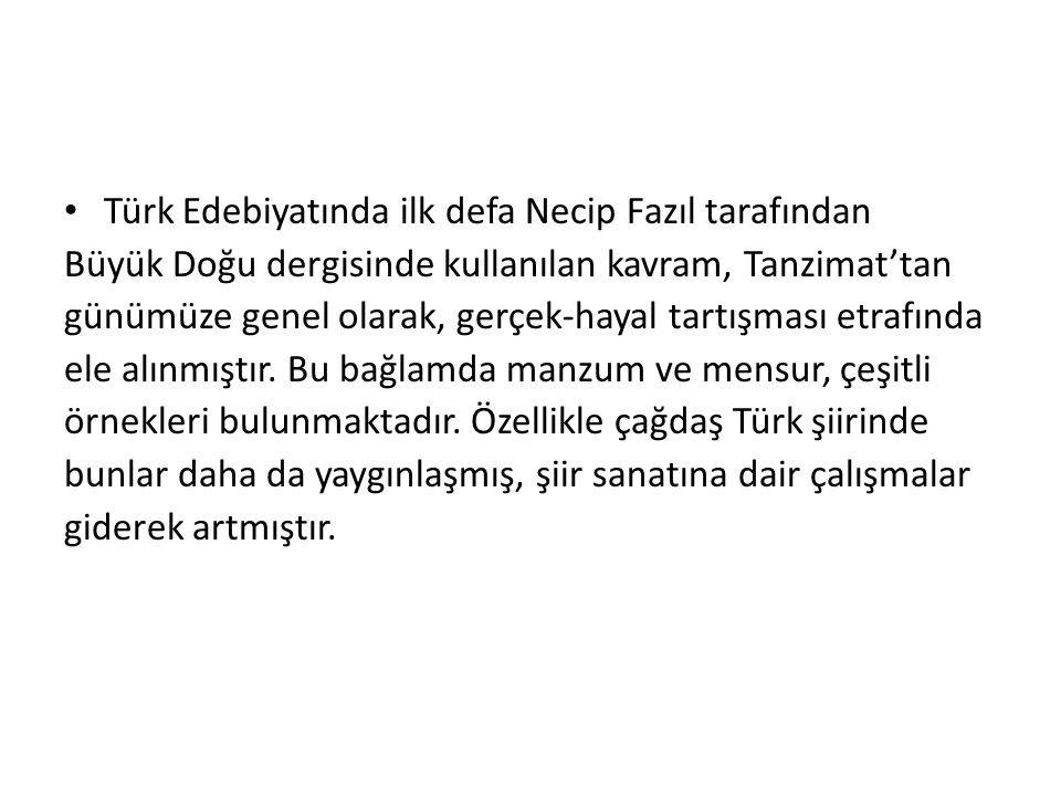 Türk Edebiyatında ilk defa Necip Fazıl tarafından