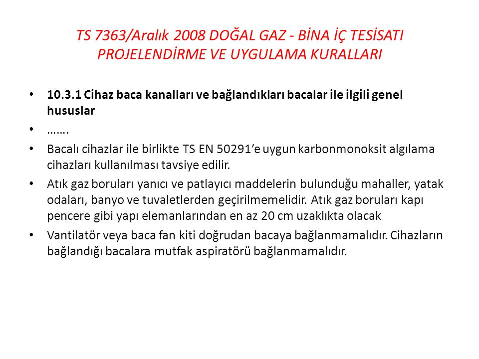 TS 7363/Aralık 2008 DOĞAL GAZ - BİNA İÇ TESİSATI PROJELENDİRME VE UYGULAMA KURALLARI