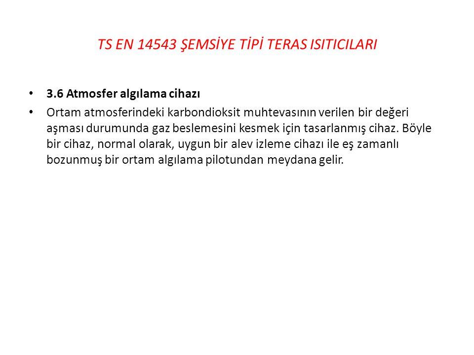 TS EN 14543 ŞEMSİYE TİPİ TERAS ISITICILARI