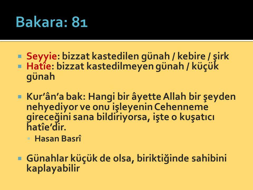 Bakara: 81 Seyyie: bizzat kastedilen günah / kebire / şirk