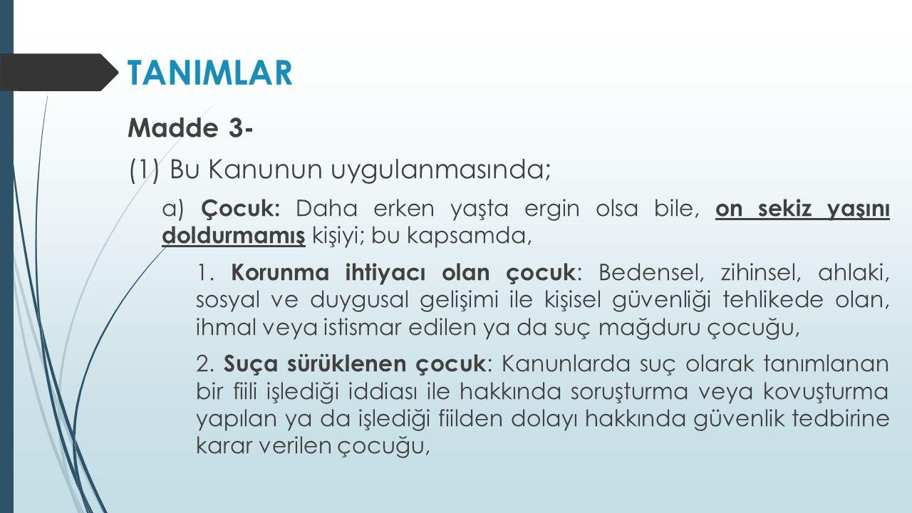 TANIMLAR Madde 3- (1) Bu Kanunun uygulanmasında;