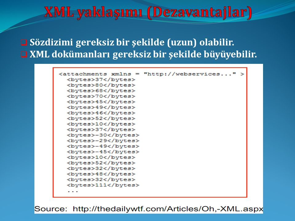 XML yaklaşımı (Dezavantajlar)