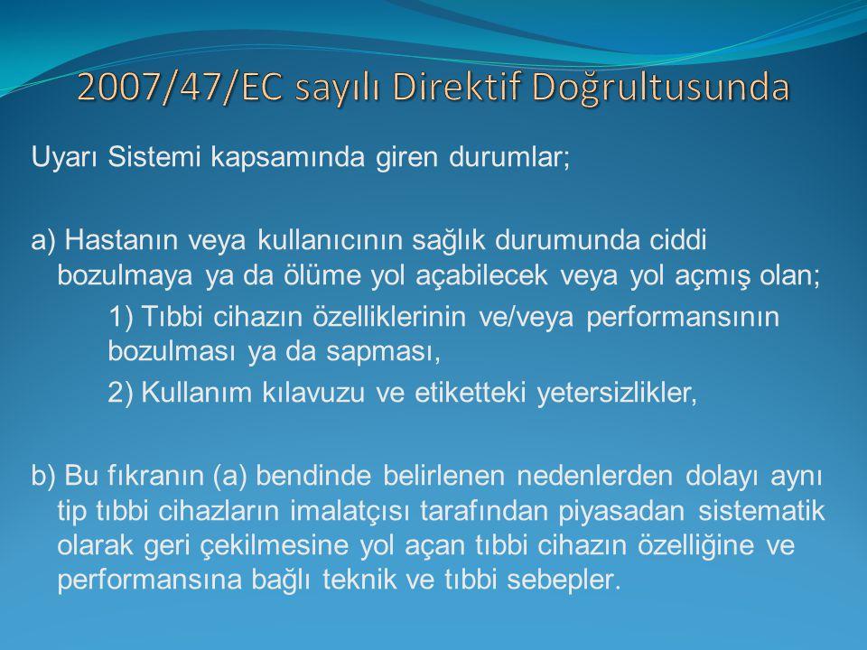 2007/47/EC sayılı Direktif Doğrultusunda