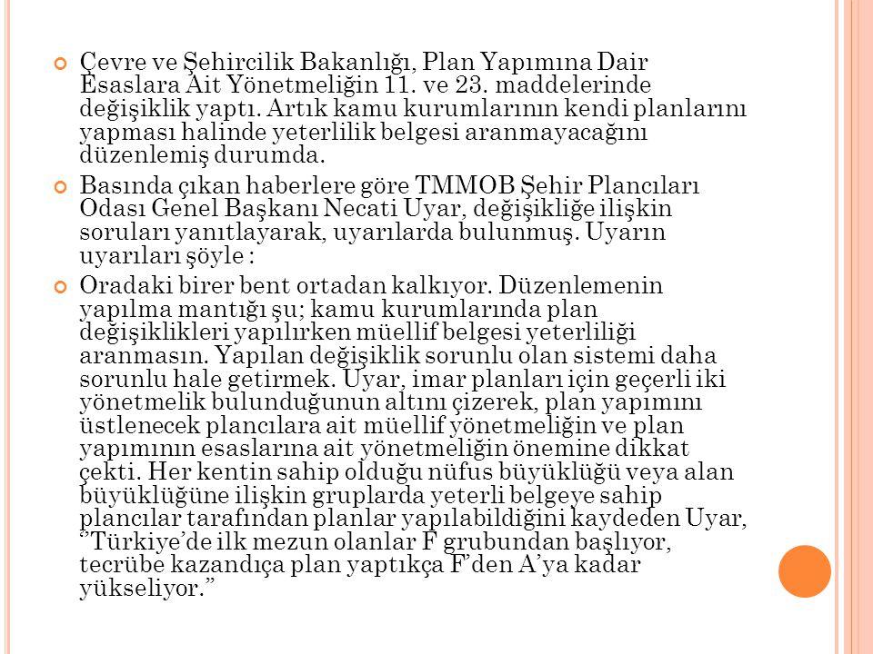 Çevre ve Şehircilik Bakanlığı, Plan Yapımına Dair Esaslara Ait Yönetmeliğin 11. ve 23. maddelerinde değişiklik yaptı. Artık kamu kurumlarının kendi planlarını yapması halinde yeterlilik belgesi aranmayacağını düzenlemiş durumda.