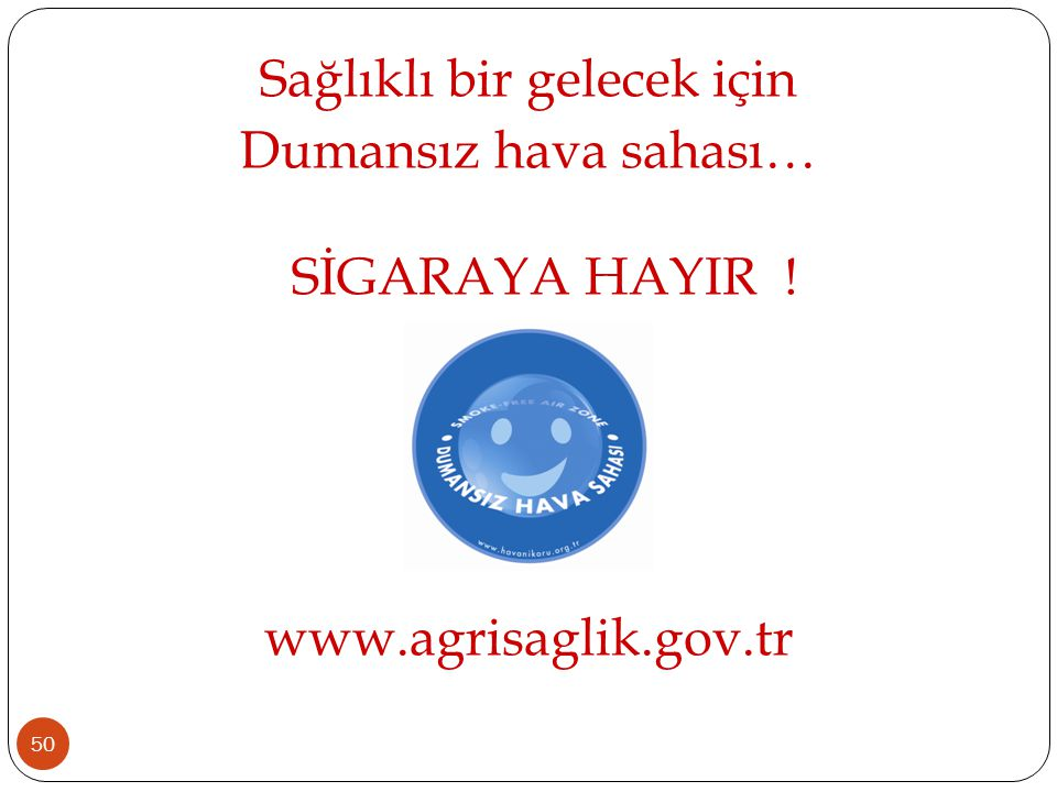 Sağlıklı bir gelecek için Dumansız hava sahası… SİGARAYA HAYIR. www