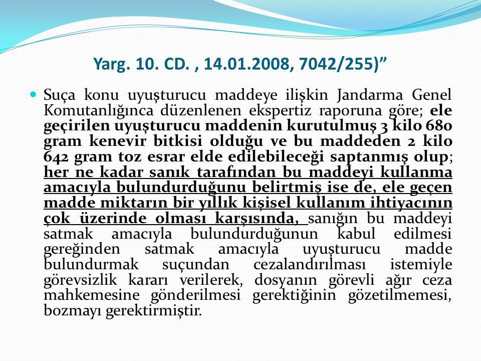 Yarg. 10. CD. , 14.01.2008, 7042/255)