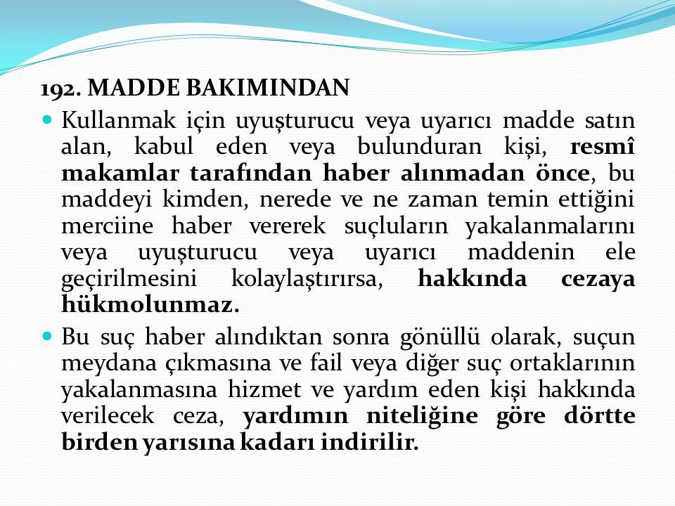 192. MADDE BAKIMINDAN