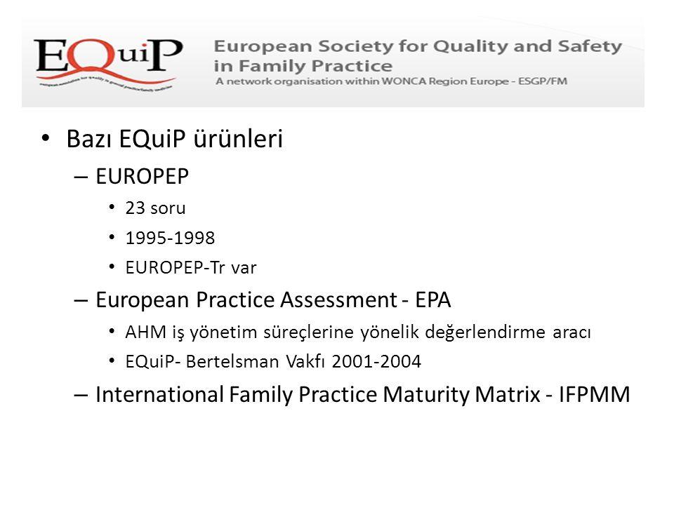 Bazı EQuiP ürünleri EUROPEP European Practice Assessment - EPA