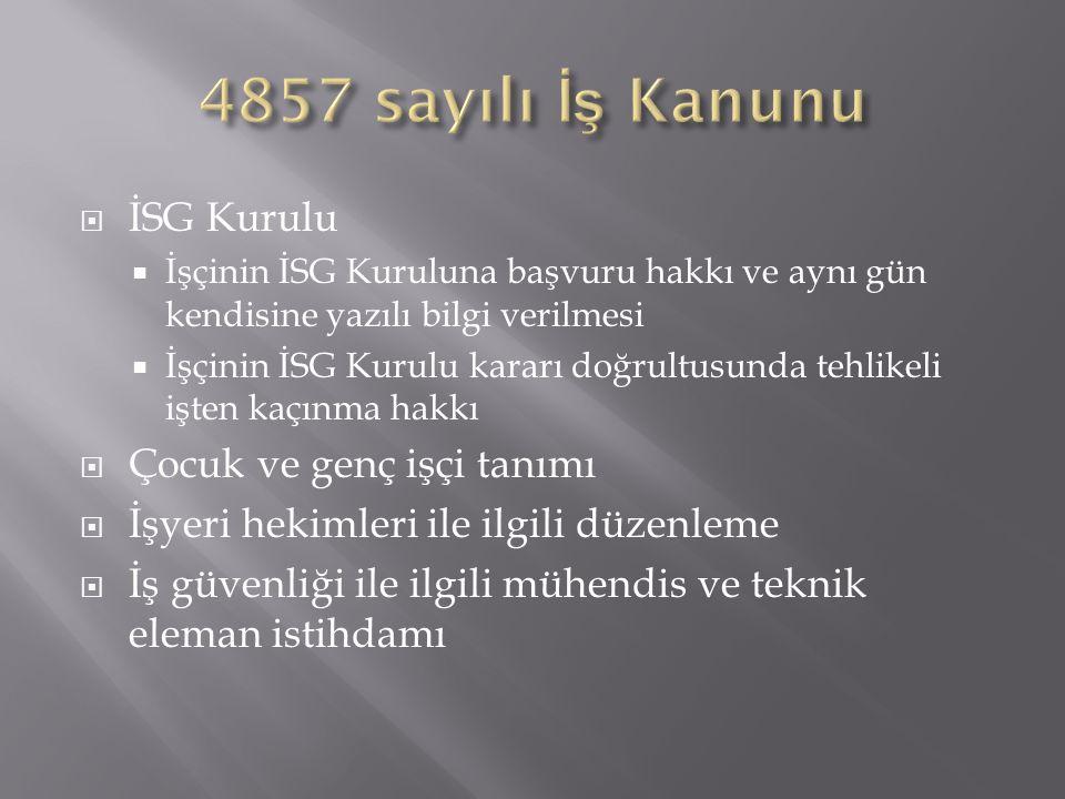 4857 sayılı İş Kanunu İSG Kurulu Çocuk ve genç işçi tanımı