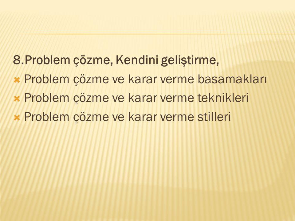 8.Problem çözme, Kendini geliştirme,