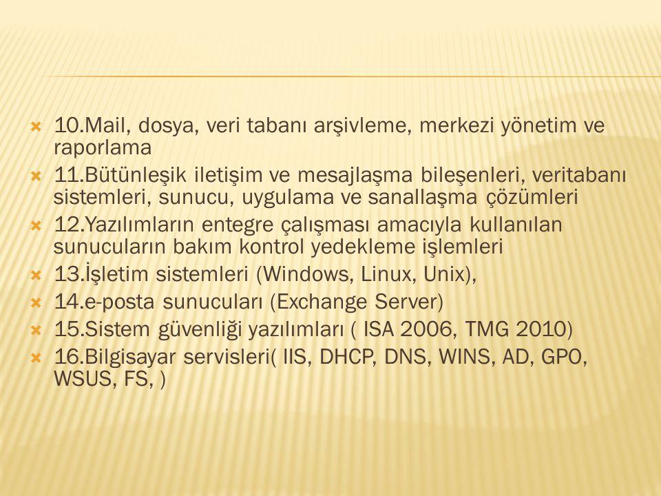 10.Mail, dosya, veri tabanı arşivleme, merkezi yönetim ve raporlama