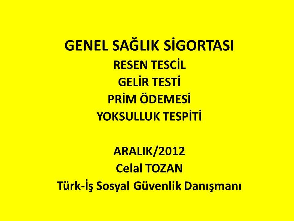 GENEL SAĞLIK SİGORTASI Türk-İş Sosyal Güvenlik Danışmanı