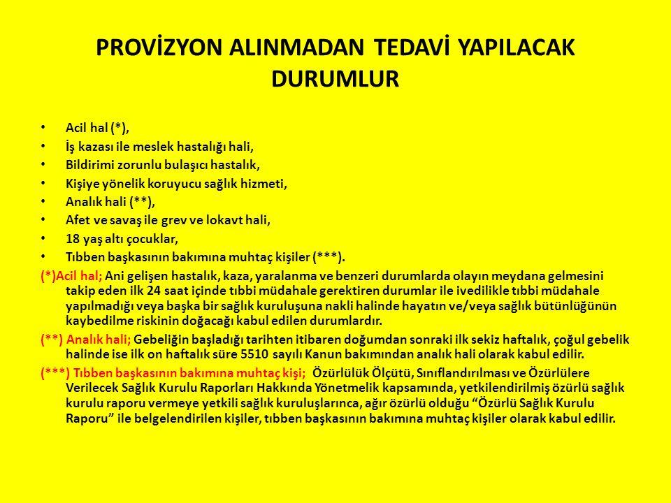 PROVİZYON ALINMADAN TEDAVİ YAPILACAK DURUMLUR