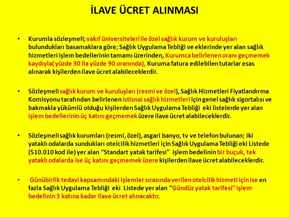 İLAVE ÜCRET ALINMASI