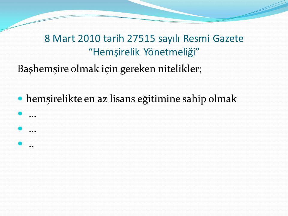 8 Mart 2010 tarih 27515 sayılı Resmi Gazete Hemşirelik Yönetmeliği