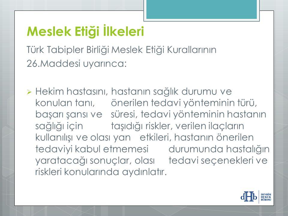 Meslek Etiği İlkeleri Türk Tabipler Birliği Meslek Etiği Kurallarının