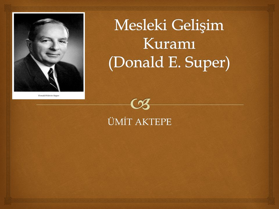 Mesleki Gelişim Kuramı (Donald E. Super)