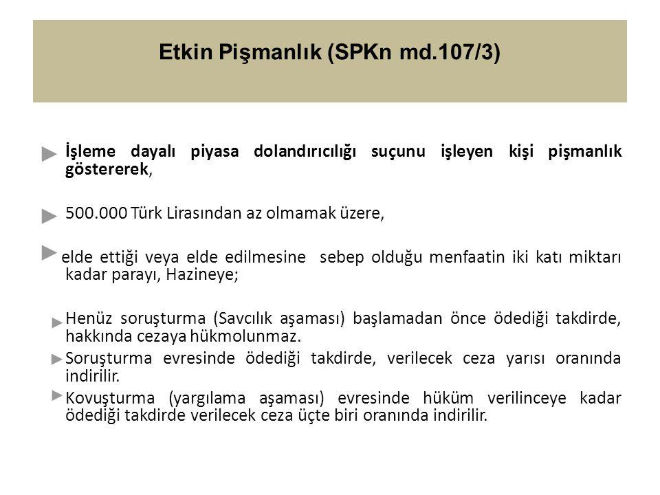 Etkin Pişmanlık (SPKn md.107/3)