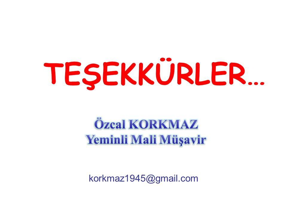TEŞEKKÜRLER… Özcal KORKMAZ Yeminli Mali Müşavir korkmaz1945@gmail.com