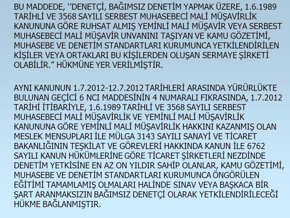 BU MADDEDE, ''DENETÇİ, BAĞIMSIZ DENETİM YAPMAK ÜZERE, 1. 6