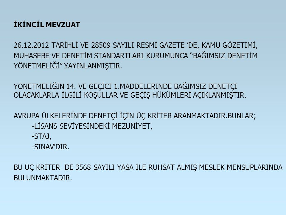 26.12.2012 TARİHLİ VE 28509 SAYILI RESMİ GAZETE 'DE, KAMU GÖZETİMİ,