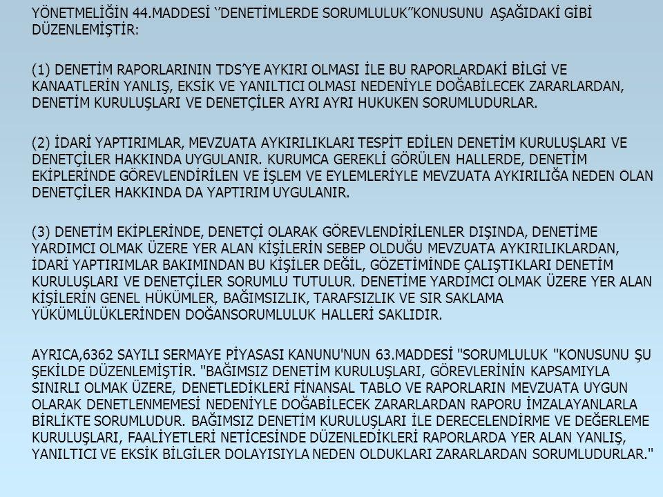 YÖNETMELİĞİN 44.MADDESİ ''DENETİMLERDE SORUMLULUK''KONUSUNU AŞAĞIDAKİ GİBİ DÜZENLEMİŞTİR: