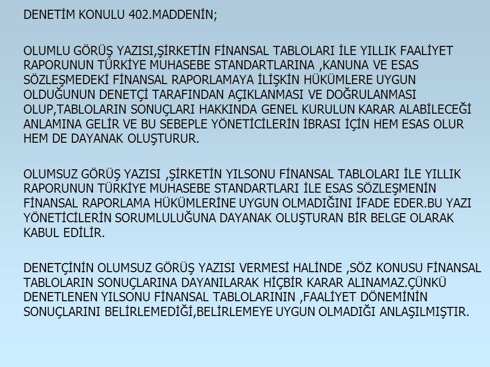 DENETİM KONULU 402.MADDENİN;
