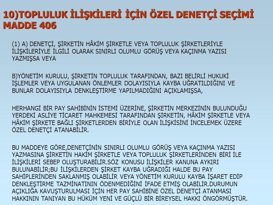 10)TOPLULUK İLİŞKİLERİ İÇİN ÖZEL DENETÇİ SEÇİMİ MADDE 406