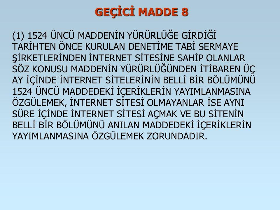 GEÇİCİ MADDE 8