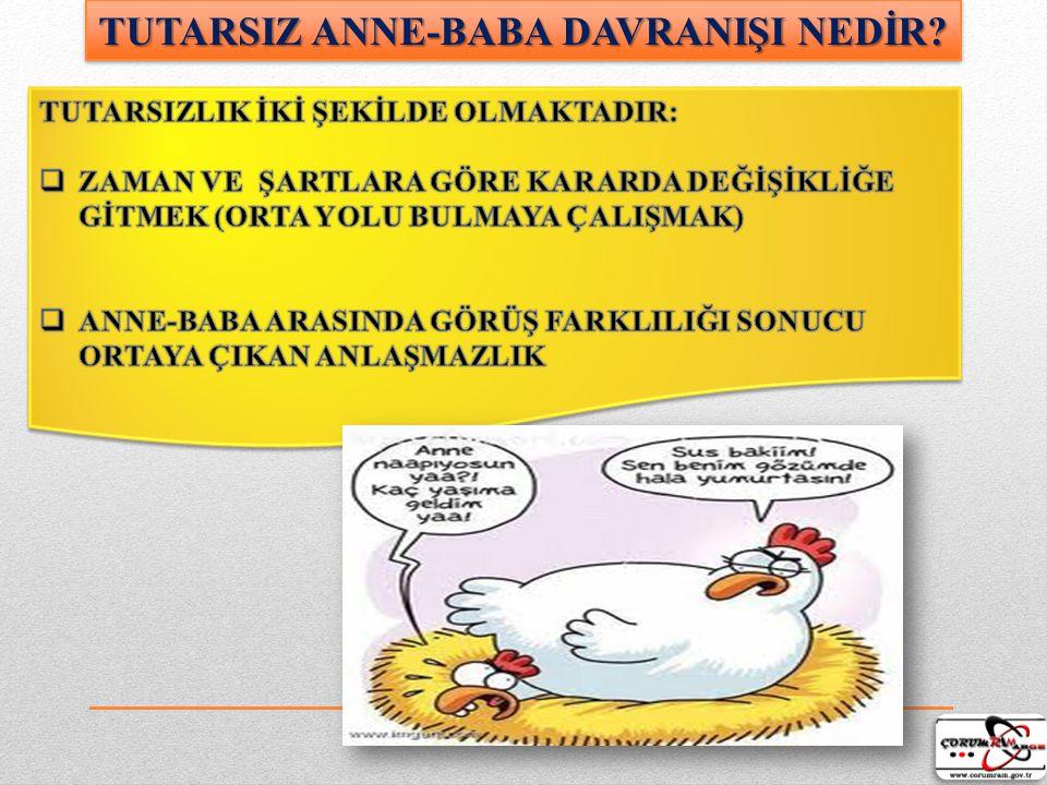 TUTARSIZ ANNE-BABA DAVRANIŞI NEDİR