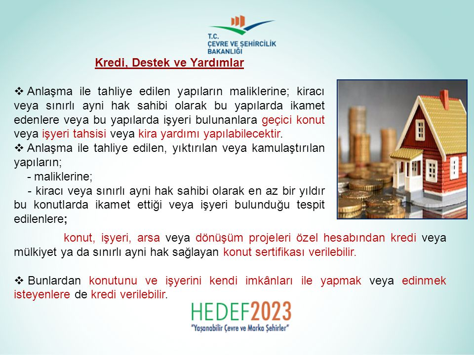 Kredi, Destek ve Yardımlar