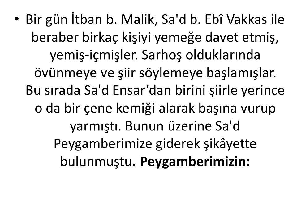Bir gün İtban b. Malik, Sa d b